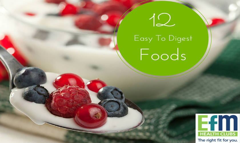 try these 12 easy to digest foods